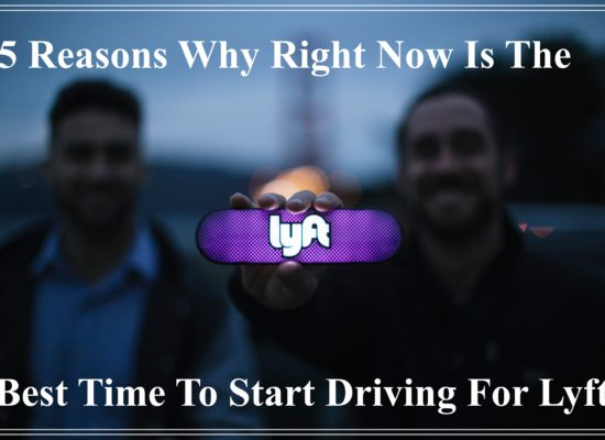 5 Reasons Why Right Now is the Best Time to Start Driving for Lyft