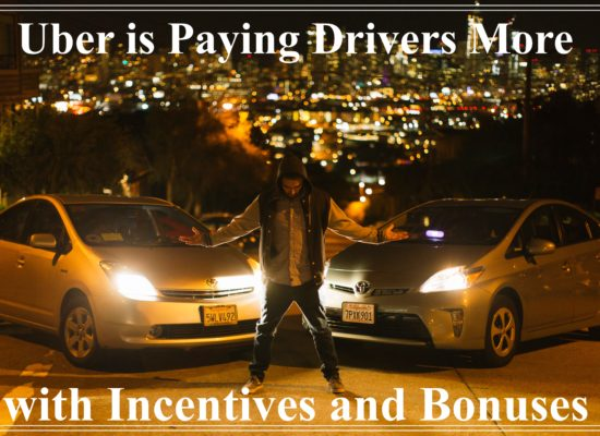 Uber is Paying Drivers More With Bonuses and Incentives
