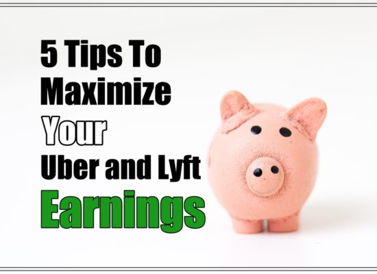 5 Tips To Maximize Your Uber and Lyft Earnings